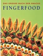 9783898936705: Fingerfood. Das grosse Buch der Snacks