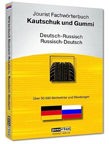 Jourist Fachwörterbuch Kautschuk und Gummi Russisch-Deutsch Deutsch-Russisch [import allemand]
