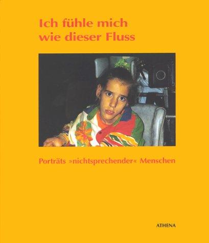 9783898961097: Ich fühle mich wie dieser Fluss. Porträts nichtsprechender Menschen (Livre en allemand)