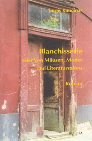 9783898961967: Blanchisserie oder Von Mäusen, Moder und Literatursalons: Roman