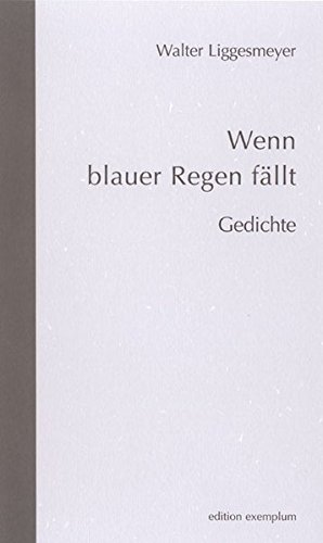 Wenn blauer Regen fallt: Walter Liggesmeyer