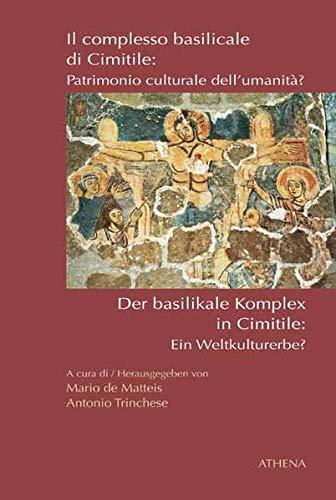 9783898962964: Der basilikale Komplex in Cimitile: Ein Weltkulturerbe? / Il complesso basilicale di Cimitile: Patrimonio culturale dell'umanità?
