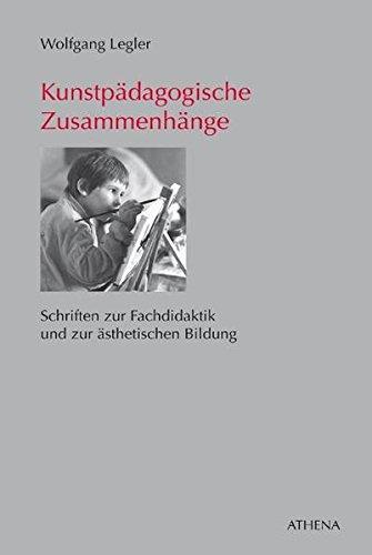 9783898963800: Kunstpädagogische Zusammenhänge: Schriften zur Fachdidaktik und zur ästhetischen Bildung