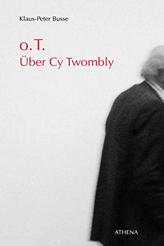 9783898964784: o.T. Über Cy Twombly