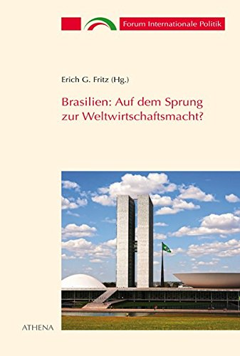 Brasilien: Auf dem Sprung zur Weltwirtschaftsmacht? (Forum: Erich G. Fritz