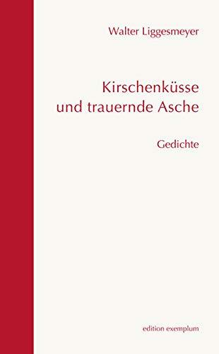 Kirschenkusse und trauernde Asche: Walter Liggesmeyer