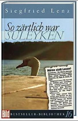 So zartlich war Suleyken: Bild Bestseller-Bibliothek 16: Siegfried Lenz