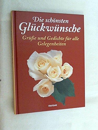 9783898971287: Die schönsten Glückwünsche: Grüsse und Gedichte für alle Gelegenheiten (Livre en allemand)