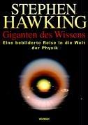 Giganten des Wissens. Eine bebilderte Reise in die Welt der Physik. Stephen Hawking - Hawking, Stephen W.