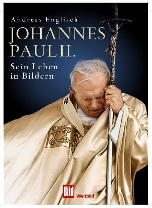 9783898972130: Johannes Paul II: Sein Leben in Bildern