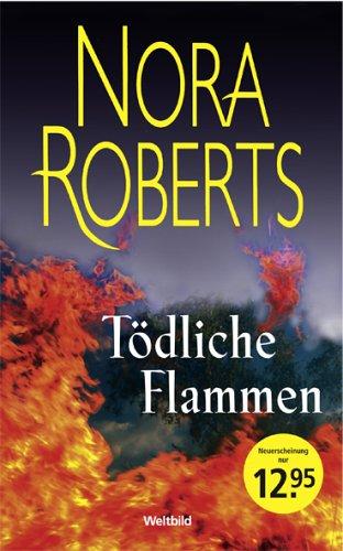 9783898972840: Tödliche Flammen - Roberts, Nora