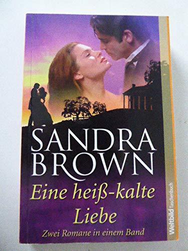 9783898974356: Eine heiss-kalte Liebe / Seinen Ex-Mann k�sst man nicht. Zwei Romane in einem Band (Livre en allemand)