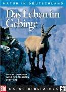9783898974448: Die Grosse BILD Naturbibliothek, Band 3. Das Leben im Gebirge.