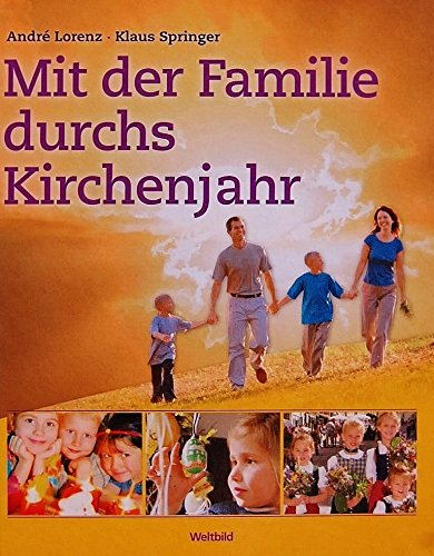 9783898974967: Mit der Familie durchs Kirchenjahr (Livre en allemand)