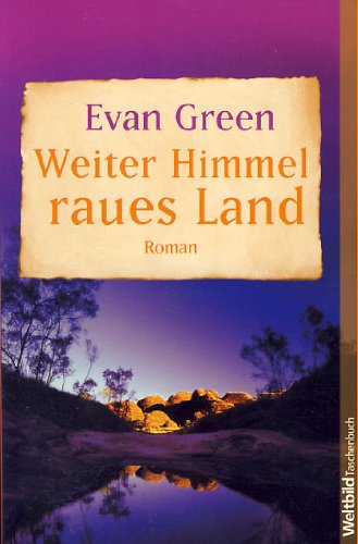 Weiter Himmel raues Land (9783898975513) by Evan Green