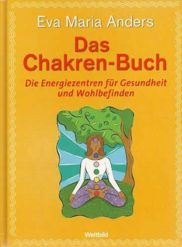 9783898977456: Das Chakren-Buch: Die Energiezentren für Gesundheit und Wohlbefinden (Livre en allemand)