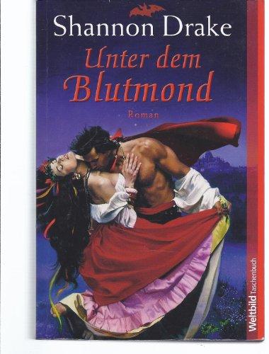 9783898978071: Shannon Drake: Unter dem Blutmond. 9783898978071 ...