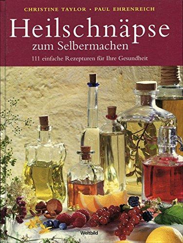 9783898979009: Heilschnäpse zum Selbermachen (Livre en allemand)
