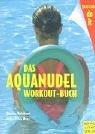 9783898990189: Das Aquanudel-Workout-Buch.