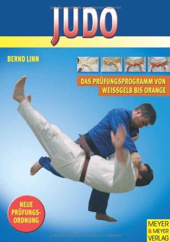 9783898991896: Judo – Das Prüfungsprogramm von weißgelb bis orange: Mit neuer Prüfungsordnung