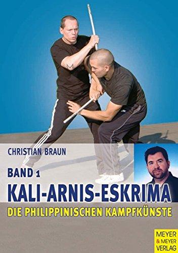 9783898992350: Die philippinischen Kampfk+â-+nste Bd.1. Kali-Arni