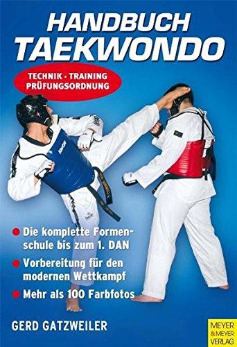 9783898993982: Handbuch Taekwondo: Technik - Training - Prüfungsordnung