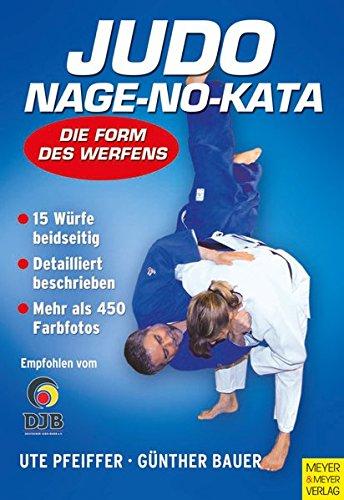 9783898993999: Judo Nage-no-Kata: Die Form des Werfens. 15 Würfe beidseitig. Detailliert beschrieben