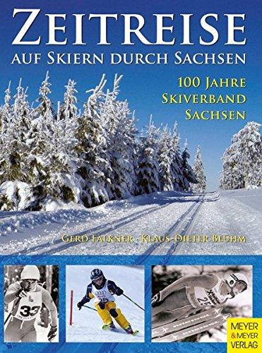 9783898994781: Zeitreise - Auf Skiern durch Sachsen