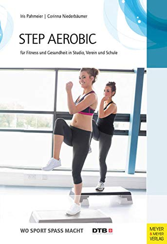 9783898995221: Step-Aerobic: Für Fitness und Gesundheit in Studio, Verein und Schule