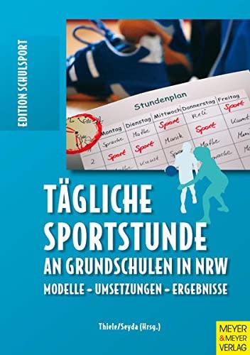 9783898995900: T�gliche Sportstunde an Grundschulen in NRW: Modelle - Umsetzung - Ergebnisse