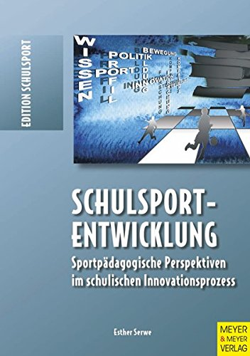 9783898996099: Schulsportentwicklung: Sportpädagogische Perspektiven im schulischen Innovationsprozess