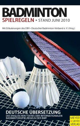 Badminton Spielregeln 2010/2011 - Badminton-Verband e. V., Deutscher