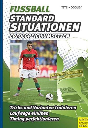 9783898996495: Fußball - Standardsituationen erfolgreich umsetzen