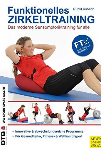 9783898996648: Funktionelles Zirkeltraining: Das moderne Sensomotoriktraining für alle