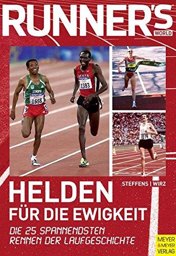 9783898996914: Helden für die Ewigkeit: Die 25 spannendsten Rennen der Laufgeschichte
