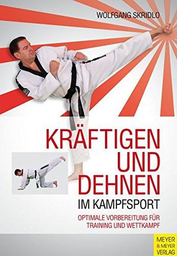 9783898997867: Kr�ftigen und Dehnen im Kampfsport: Optimale Vorbereitung f�r Training und Wettkampf