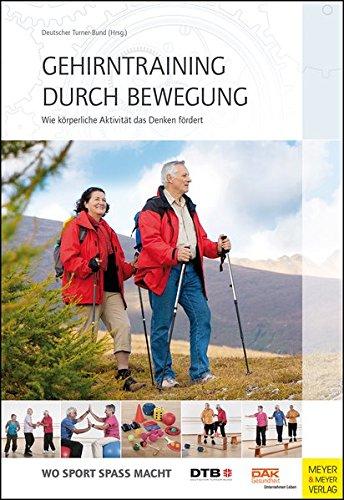 Gehirntraining durch Bewegung: Wie körperliche Aktivität das Denken fördert - Claudia Voelcker-Rehage; Susanne Tittlbach; Bettina M Jasper; Petra Regelin