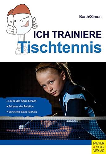 9783898998451: Ich lerne, ich trainiere ... Tischtennis