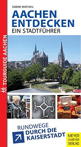 9783898998772: Aachen entdecken - Ein Satdtführer