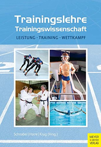 9783898999533: Trainingslehre - Trainingswissenschaft: Leistung - Training - Wettkampf