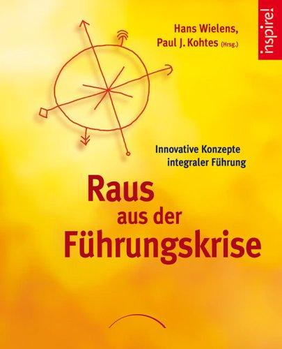 9783899010923: Raus aus der Führungskrise: Innovative Konzepte integraler Führung