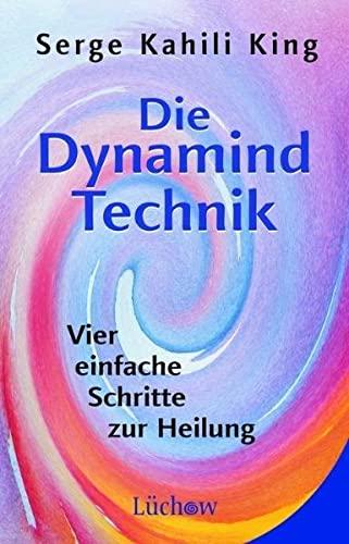 Die Dynamind-Technik - Serge Kahili King