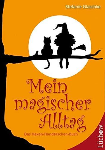 9783899014419: Mein magischer Alltag: Das Hexen-Handtaschen-Buch