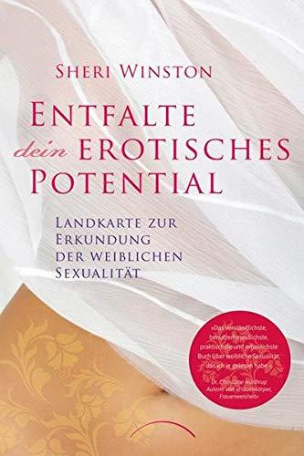 9783899016024: Entfalte dein erotisches Potential: Landkarte zur Erkundung der weiblichen Sexualität