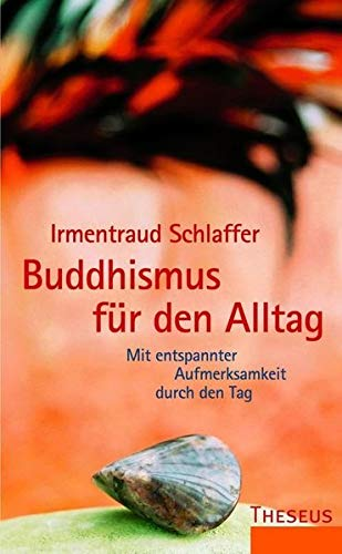 9783899016307: Buddhismus für den Alltag: Mit entspannter Aufmerksamkeit durch den Tag