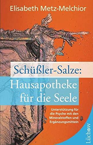 9783899016468: Schüßler-Salze: Hausapotheke für die Seele: Unterstützung für die Psyche mit den Mineralstoffen und Ergänzungsmitteln