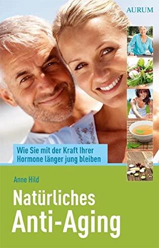 9783899017588: Nat�rliches Anti-Aging: Wie Sie mit der Kraft Ihrer Hormone l�nger jung bleiben