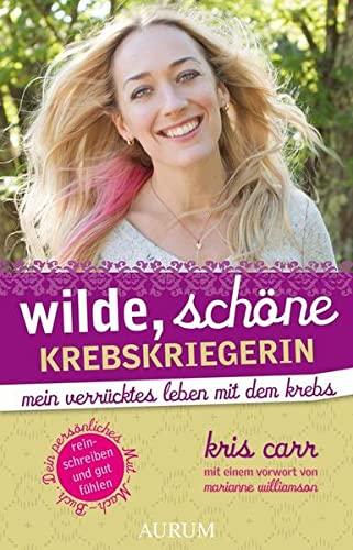 9783899017977: Wilde, schöne Krebskriegerin: Mein verrücktes Leben mit dem Krebs