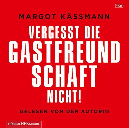 Vergesst die Gastfreundschaft nicht!: Käßmann, Margot