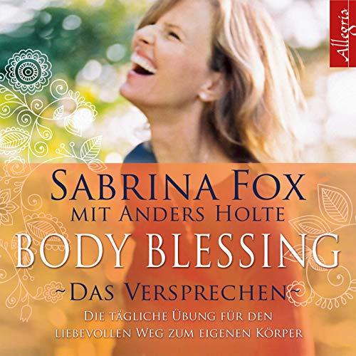 9783899035520: Body Blessing - Das Versprechen: Die tägliche Übung für den liebevollen Weg zum eigenen Körper
